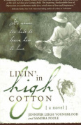 Livin' in High Cotton: A Novel