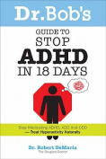 Dr Bob's Guide to Stop ADHD in 18 Days