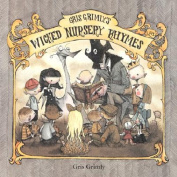Gris Grimley's Wicked Nursery Rhymes