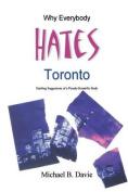 Why Everybody Hates Toronto