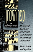 The Memorial Book for the Jewish Community of Yurburg, Lithuania - Translation and Update