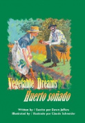 Vegetable Dreams/Huerto Sonado [Spanish]