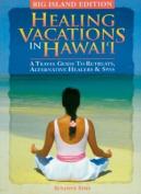 Healing Vacations in Hawaii - Big Island Edition