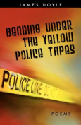 Bending Under the Yellow Police Tapes
