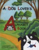 A Dog Lover's Alphabet Book