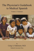 The Physician's Guidebook to Medical Spanish Volume 2