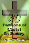 40 Passions of Christ in Poetry