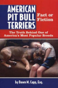 American Pit Bull Terriers, Fact or Fiction