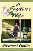 A Fugitive's Wife