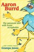 Aaron Burrd, the Paranoid Bird with Acute Acrophobia