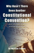 Why Hasn't There Been Another Constitutional Convention?