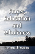 Prayer, Relaxation and Wholeness