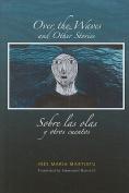 Over the Waves and Other Stories / Sobre las Olas y Otros Cuentos
