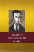 In Spite of the Dark Silence