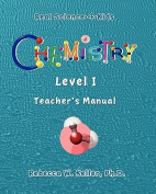 Chemistry Level I Teacher's Manual (Real Science-4-Kids