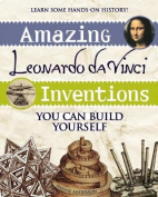 Amazing Leonardo Da Vinci Inventions You Can Build Yourself