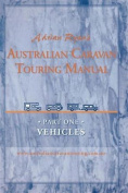 Australian Caravan Touring Manual Volume 1