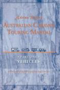 Australian Caravan Touring Manual Volume 1