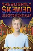 Slightly Skewed Life of Toby Chrysler