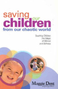 Saving Our Children from Our Chaotic World