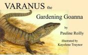 Varanus the Gardening Goanna