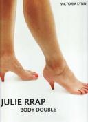 Julie Rrap Body Double