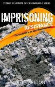 Imprisoning Resistance