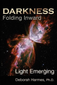 Darkness Folding Inward, Light Emerging