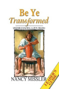 Be Ye Transformed
