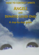 How to Contact Spirits, Angels & Departed Loved Ones