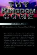 Thy Kingdom Come Volumes I and II