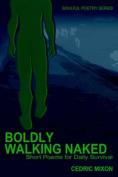 Boldly Walking Naked