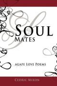 Soul Mates: Agape Love Poems