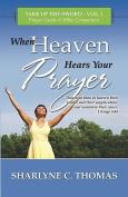 When Heaven Hears Your Prayer