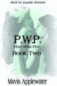 PWP Plot? What Plot? Book II