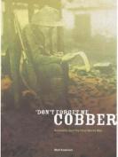 """Don't Forget Me, Cobber"""