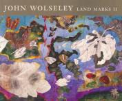 John Wolseley: Land Marks 2