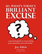 So What's Today's Brilliant Excuse?
