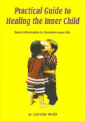 Practical Guide to Healing the Inner Child