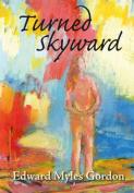 Turned Skyward