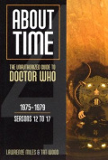 About Time 1975-1979 Seasons 12 to 17 (About Time; The Unauthorized Guide to Dr. Who