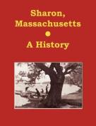 Sharon, Massachusetts - A History