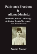 Pakistan's Freedom & Allama Mashriqi; Statements, Letters, Chronology of Khaksar Tehrik (Movement), Period  : Mashriqi's Birth to 1947