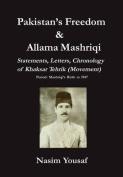 Pakistan's Freedom & Allama Mashriqi; Statements, Letters, Chronology of Khaksar Tehrik (Movement), Period  : Mashriqi's Birth to 1947