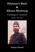 Pakistan's Birth & Allama Mashraqi  : Chronology & Statements, Period