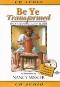 Be Ye Transformed [Audio]