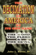 The Decimation Of America By Its Own Hand