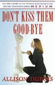 Don't Kiss Them Goodbye