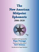 The New American Midpoint Ephemeris 2006-2020