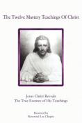 The Twelve Mastery Teachings Of Christ